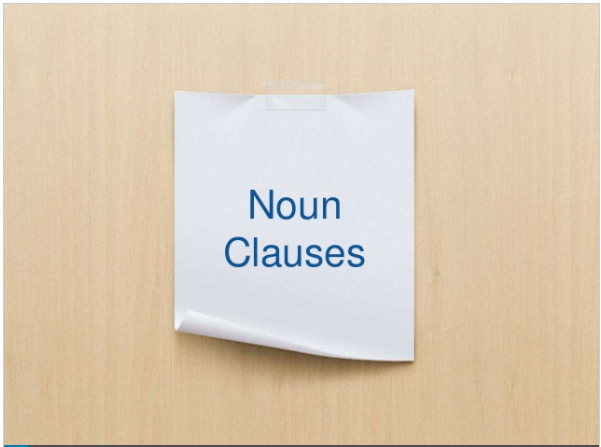 A PPT Guide to Noun Clauses