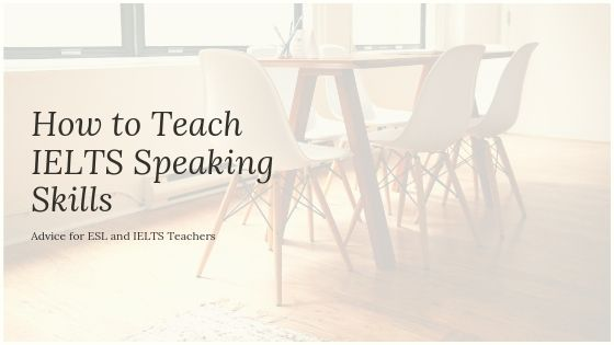 How to Teach IELTS Speaking Skills