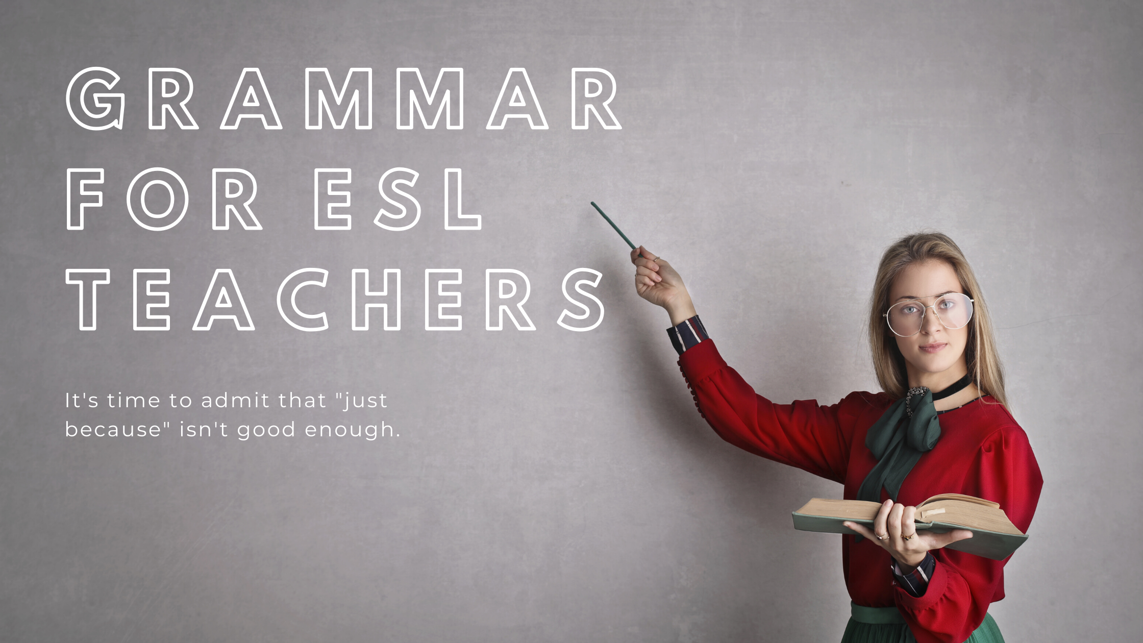 Grammar for ESL Teachers [How to Learn Quickly]