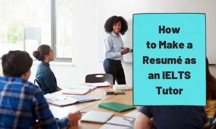 How to Make a Resumé/CV as an IELTS Teacher