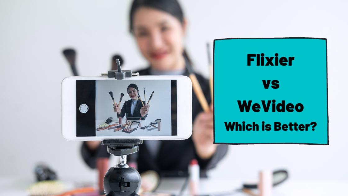 Flixier vs WeVideo [for Educational Videos]